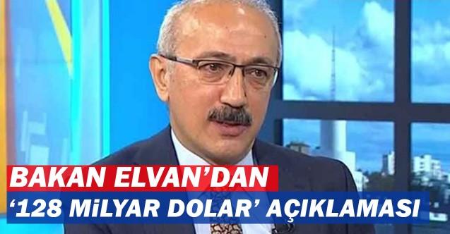 Yenileme: Hazine ve Maliye Bakanı Elvan'dan da 128 milyar dolar açıklamaları