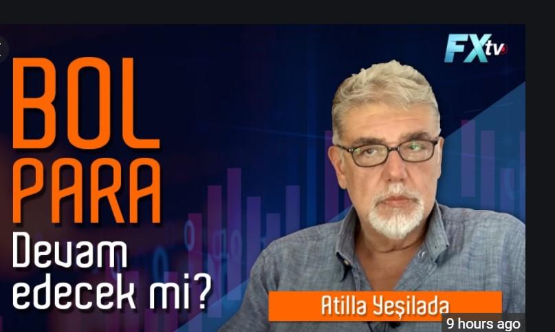 Atilla Yeşilada:  Bol para devam edecek mi?