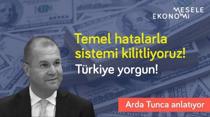 Mesele Ekonomi: Borç duruyor, gelir tıkanıyor! Çekte sıkıntı bitmedi & Türkiye yorgun   Arda Tuna