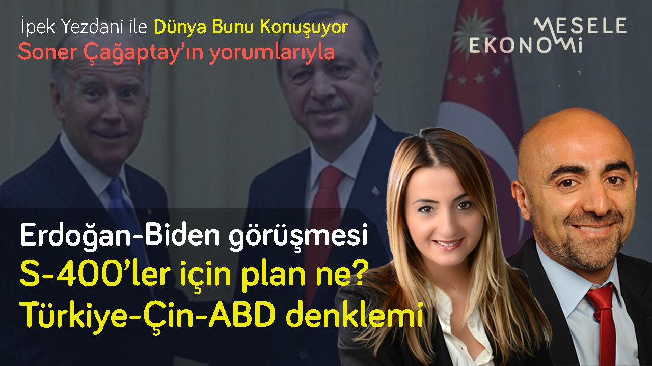 Mesele Ekonomi: Biden-Erdoğan görüşmesi: S-400'ler için plan ne? & Ekonomik Beklenti   İpek Yezdani & Soner Çağaptay