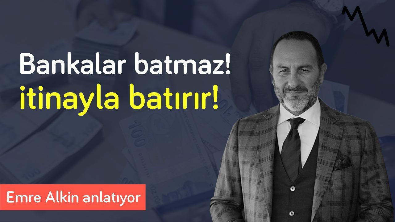 Mesele Ekonomi: Bankalar batmaz ama itinayla batırır! & Enflasyon ve düşük büyüme olursa ayvayı yedik   Emre Alkin