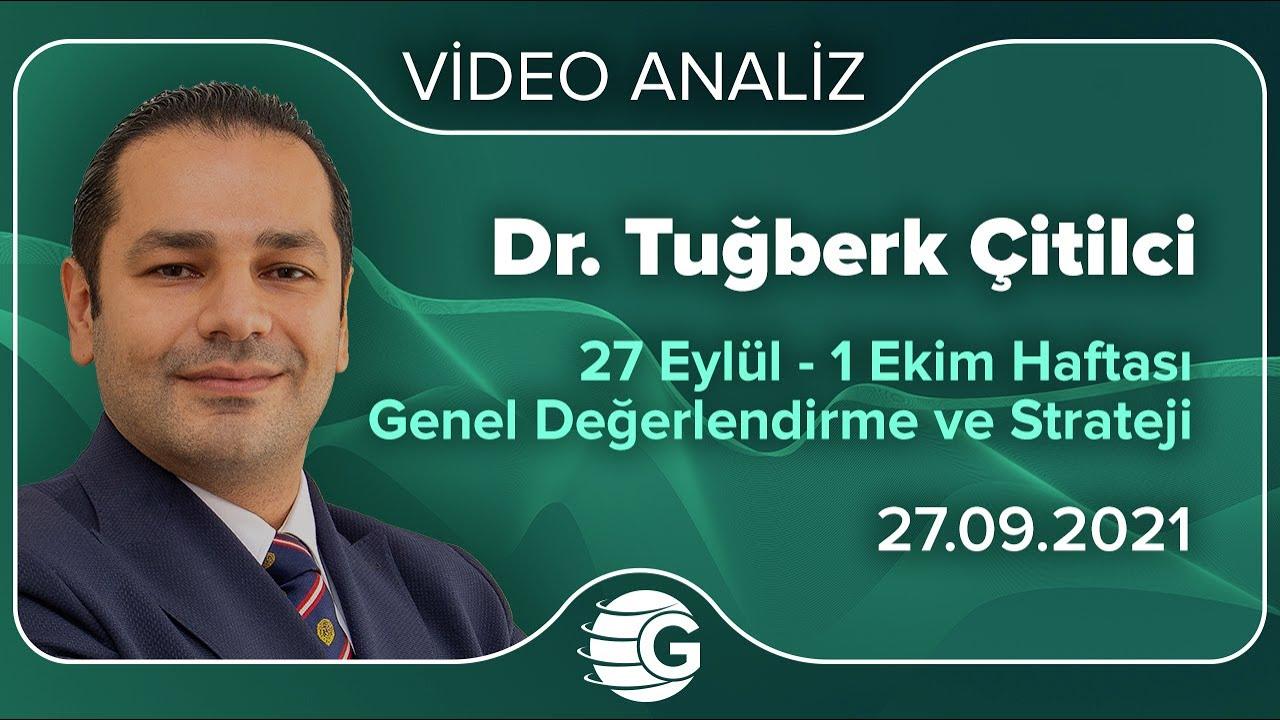 Dr. Tuğberk Çitilci / 27 Eylül – 1 Ekim Haftası Genel Değerlendirme ve Strateji
